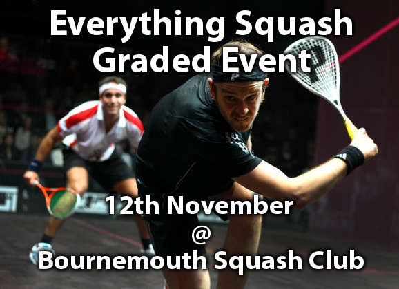 Everything Squash Graded Event, 12th November @ Bournemouth Squash Club