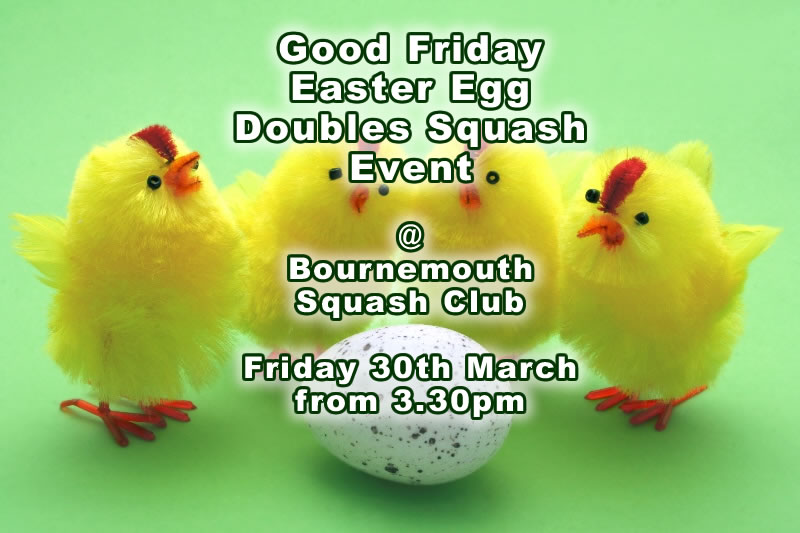Good Friday Easter Egg Doubles Squash Round Robin Event, 30th March