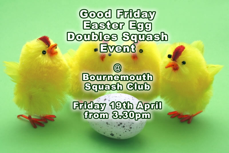 Good Friday Easter Egg Doubles Squash Round Robin Event, 19th April